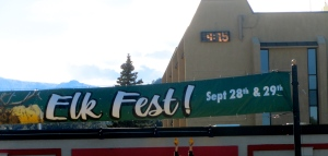 Elk Fest and we are.  We are under the last t
